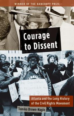 Courage to Dissent By Brown-nagin, Tomiko