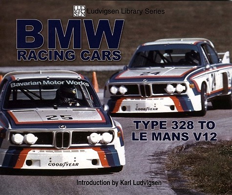 BMW Racing Cars By Ludvigsen, Karl (INT)