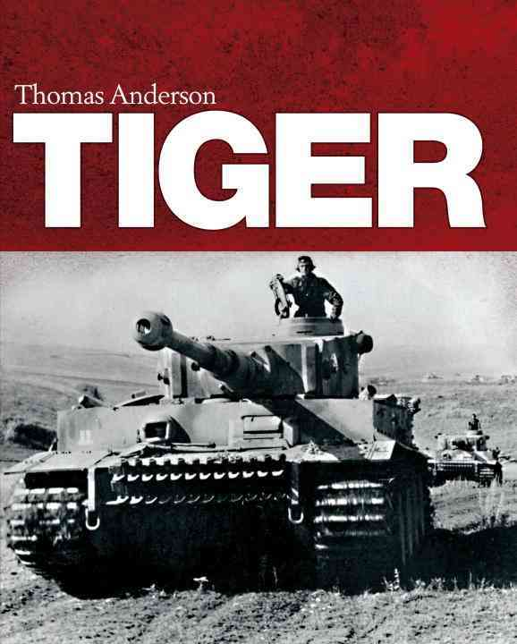 The Tiger Tank By Anderson, Thomas